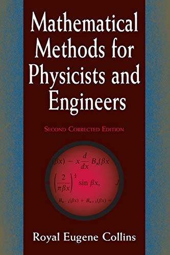 Mathematical Methods for Physicists and Engineers: Royal Eugene Collins