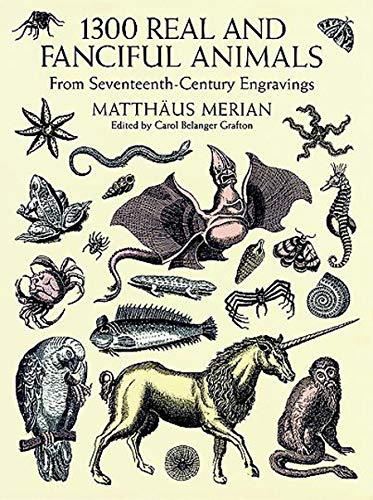 1300 Real and Fanciful Animals from Seventeenth-Century: Matthäus Merian (the