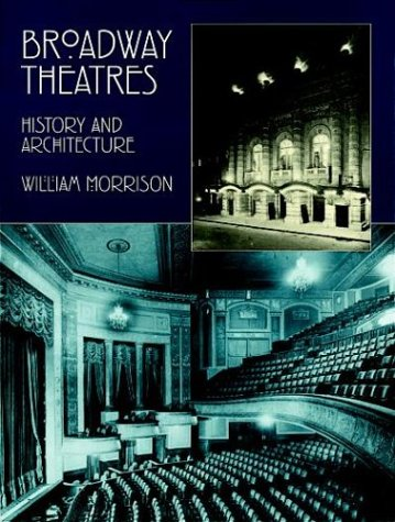 9780486402444: Broadway Theatres: History and Architecture