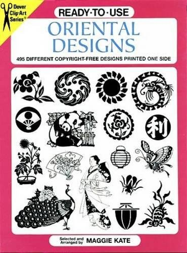 Ready-to-Use Oriental Designs: 495 Different Copyright-Free Designs Printed One Side (Dover Clip ...