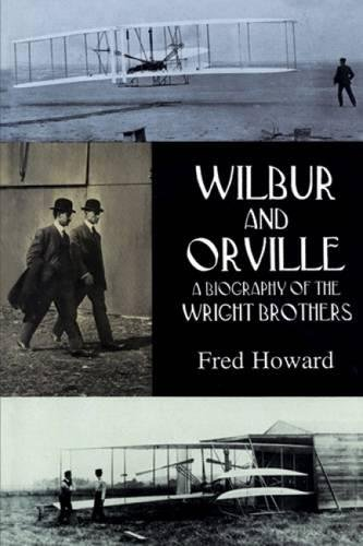 Wilbur and Orville: A Biography of the Wright Brothers (Paperback): Fred Howard
