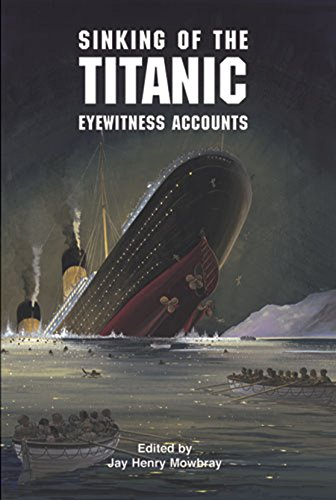 9780486402987: Sinking of the Titanic: Eyewitness Accounts (Dover Maritime)