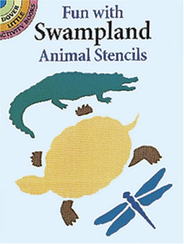 Fun with Swampland Animals Stencils (Dover Stencils): Kennedy, Paul E.