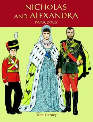 Nicholas and Alexandra Paper Dolls (0486403726) by Tom Tierney