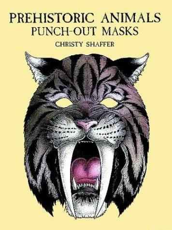 Prehistoric Animals Punch-Out Masks w/ Introduction and Instructions: Shaffer, Christy