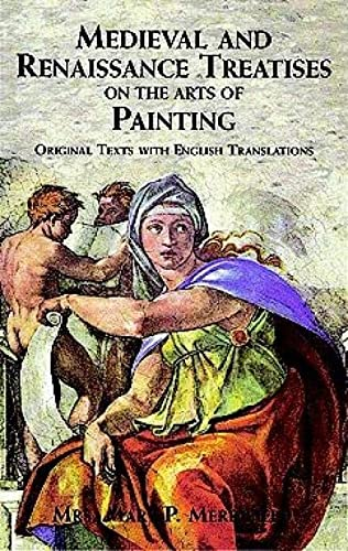 9780486404400: Medieval and Renaissance Treatises on the Arts of Painting: Original Texts with English Translations (Dover Fine Art, History of Art)
