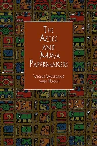 9780486404745: The Aztec and Maya Papermakers (Lettering, Calligraphy, Typography)