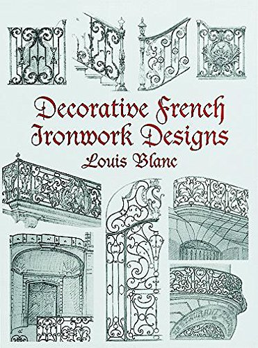 Decorative French Ironwork Designs: Blanc, Louis