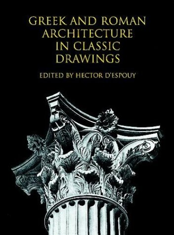 9780486404912: Greek and Roman Architecture in Classic Drawings