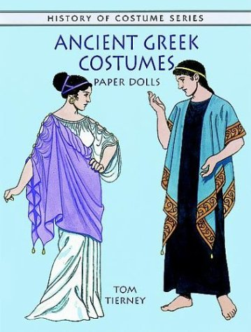 Ancient Greek Costumes Paper Dolls (History of Costume) Tierney Tom  sc 1 st  AbeBooks & Ancient Greek Costumes Paper Dolls (History of Costume) by Tierney ...