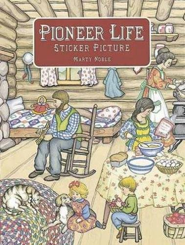 9780486405865: Pioneer Life Sticker Picture (Dover Sticker Books)