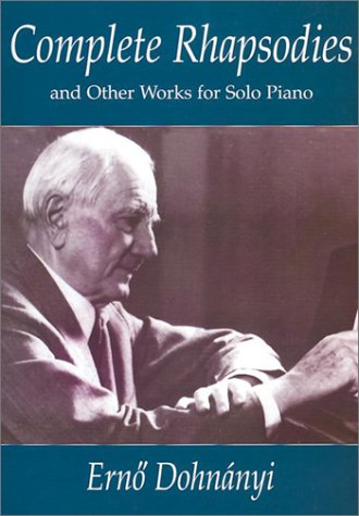 Complete Rhapsodies and Other Works for Solo Piano: Dohnanyi, Erno