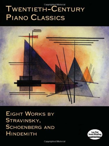 9780486406237: Twentieth-Century Piano Classics: Eight Works by Stravinsky, Schoenberg and Hindemith (Dover Music for Piano)