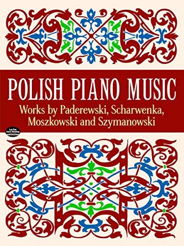 9780486406244: Polish Piano Music: Works by Paderewski, Scharwenka, Moszkowski and Szymanowski (Dover Music for Piano)