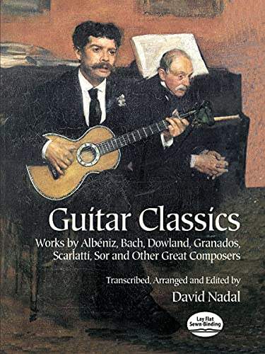 9780486406336: Guitar Classics: Works by Albiniz, Bach, Dowland, Granados, Scarlatti, Sor and Other Great Composers