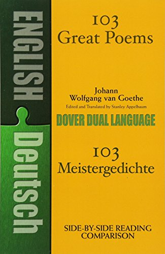 103 Great Poems (Dover Dual Language German): Johann Wolfgang von