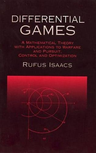 9780486406824: Differential Games: A Mathematical Theory with Applications to Warfare and Pursuit, Control and Optimization (Dover Books on Mathematics)