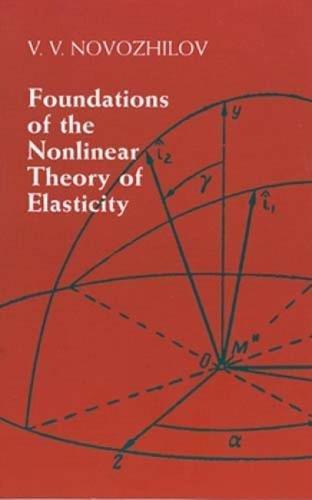 Foundations of the Nonlinear Theory of Elasticity: V.V. Novozhilov