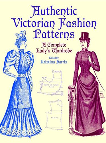 9780486407210: Authentic Victorian Fashion Patterns: A Complete Lady's Wardrobe