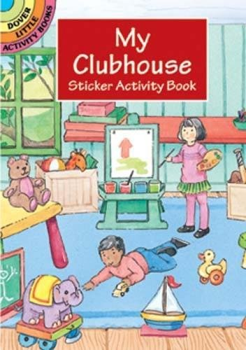 9780486407463: My Clubhouse Sticker Activity Book (Dover Little Activity Books)