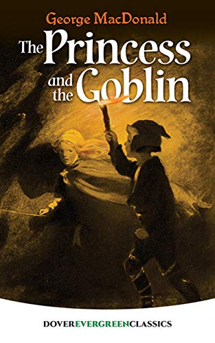 The Princess and the Goblin (Dover Juvenile: MacDonald, George