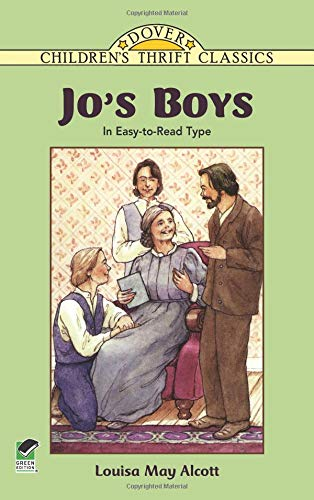 Jo's Boys: In Easy-to-Read Type (Dover Children's Thrift Classics) (9780486407890) by Louisa May Alcott