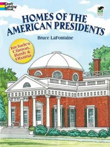 Homes of the American Presidents Coloring Book: Bruce LaFontaine, Coloring