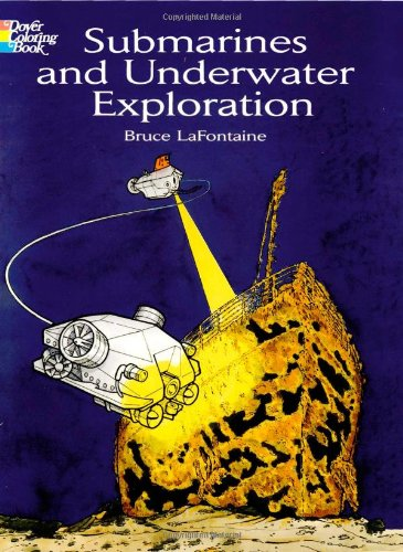 Submarines and Underwater Exploration (Dover History Coloring Book): Bruce LaFontaine
