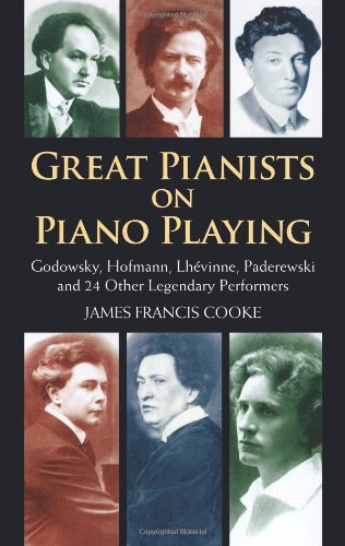 9780486408453: Great Pianists on Piano Playing: Godowsky, Hofmann, Lhevinne, Paderewski and 24 Other Legendary Performers (Dover Books on Music)