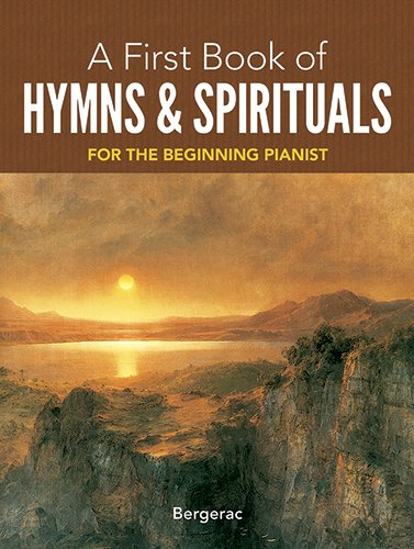 9780486408491: A First Book of Hymns and Spirituals: 26 Favorite Songs in Easy Piano Arrangements (Dover Music for Piano)