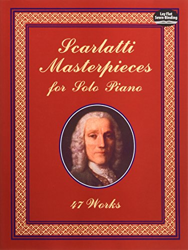 9780486408514: Scarlatti Masterpieces for Solo Piano: 47 Works (Dover Music for Piano)