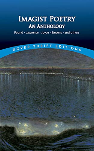 Imagist Poetry: An Anthology (Dover Thrift Editions): Ezra Pound, D.