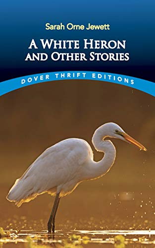 A White Heron and Other Stories (Dover: Jewett, Sarah Orne