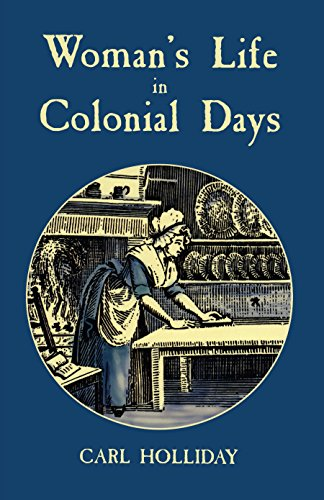 9780486408972: Woman's Life in Colonial Days