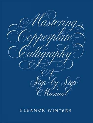 9780486409511: Mastering Copperplate Calligraphy (Lettering, Calligraphy, Typography)