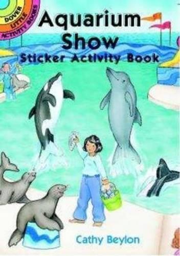 9780486409856: Aquarium Show Sticker Activity Book (Dover Little Activity Books Stickers)