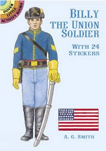 Billy the Union Soldier: With 24 Stickers: Smith, A. G.