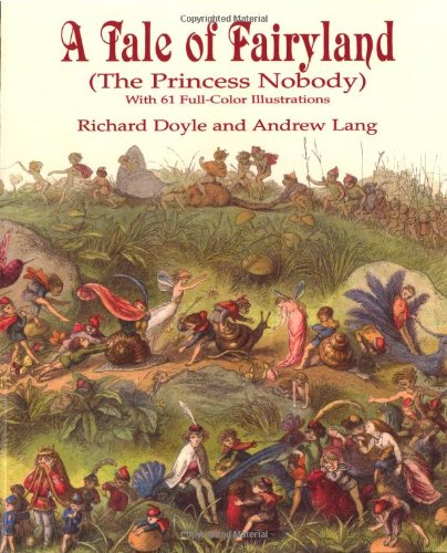 A Tale of Fairyland (the Princess Nobody): With 61 Full-Color Illustrations (Dover Children's Classics)