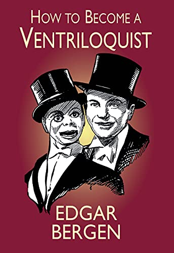 How to Become a Ventriloquist.