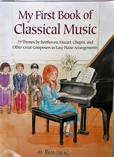9780486410920: My First Book of Classical Music: 20 Themes by Beethoven, Mozart, Chopin and Other Great Composers in Easy Piano Arrangements