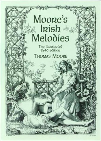 Moore's Irish Melodies: Moore, Thomas; Maclise, Daniel