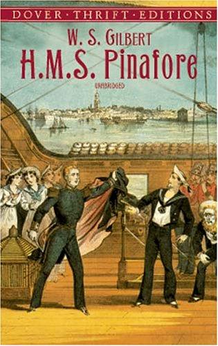 H. M. S. Pinafore (Dover Thrift Editions) - Gilbert, William Schwenck
