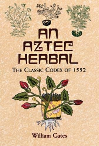 9780486411309: An Aztec Herbal: The Classic Codex of 1552