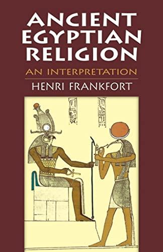 9780486411385: Ancient Egyptian Religion: An Interpretation