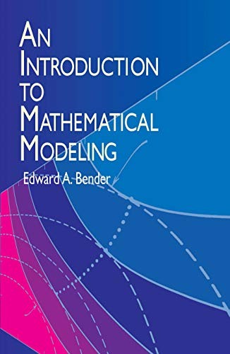 An Introduction to Mathematical Modeling (Dover Books: Bender, Edward A.