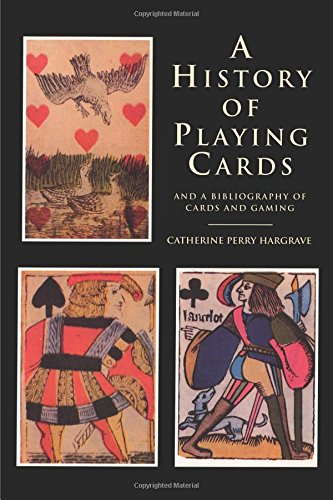 A History of Playing Cards : And: Catherine P. Hargrave