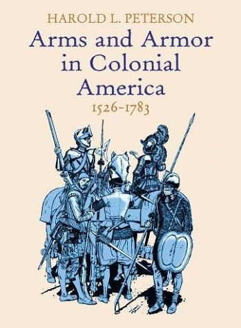 9780486412443: Arms and Armor in Colonial America, 1526-1783