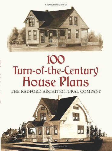 100 Turn-of-the-Century House Plans (Dover Architecture): Radford Architectural Co.