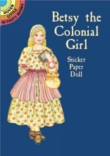 9780486412719: Betsy the Colonial Girl Sticker Paper Doll (Dover Little Activity Books Paper Dolls)