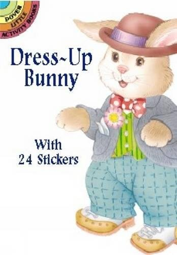 9780486412757: Dress-Up Bunny: With 24 Stickers (Dover Little Activity Books Paper Dolls)